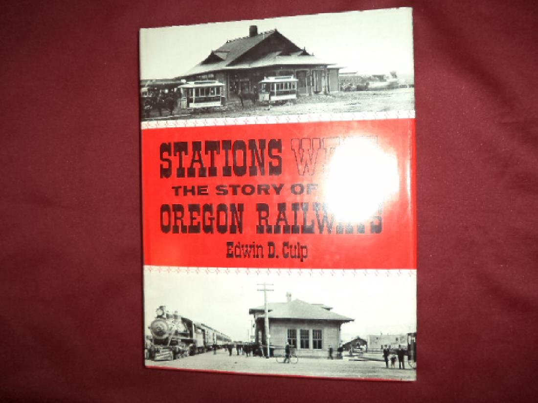 Stations West. The Story of the Oregon Railways.