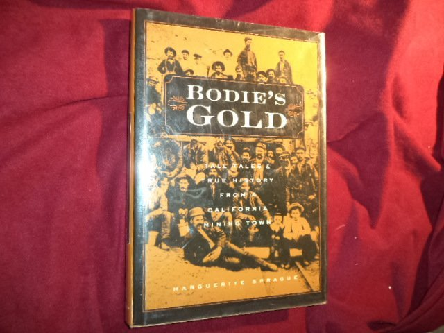 Bodies Gold Tall Tales & True History California Mining