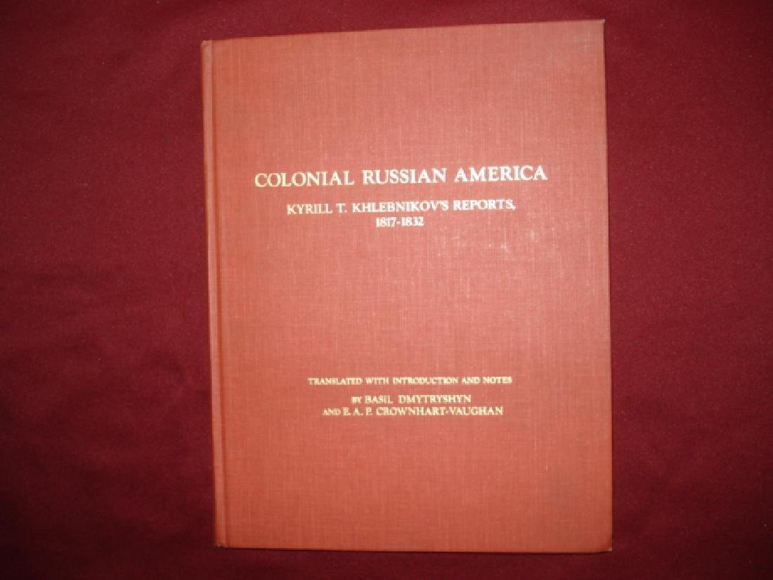 Colonial Russian America Kyrill T Khlebnikov's Reports