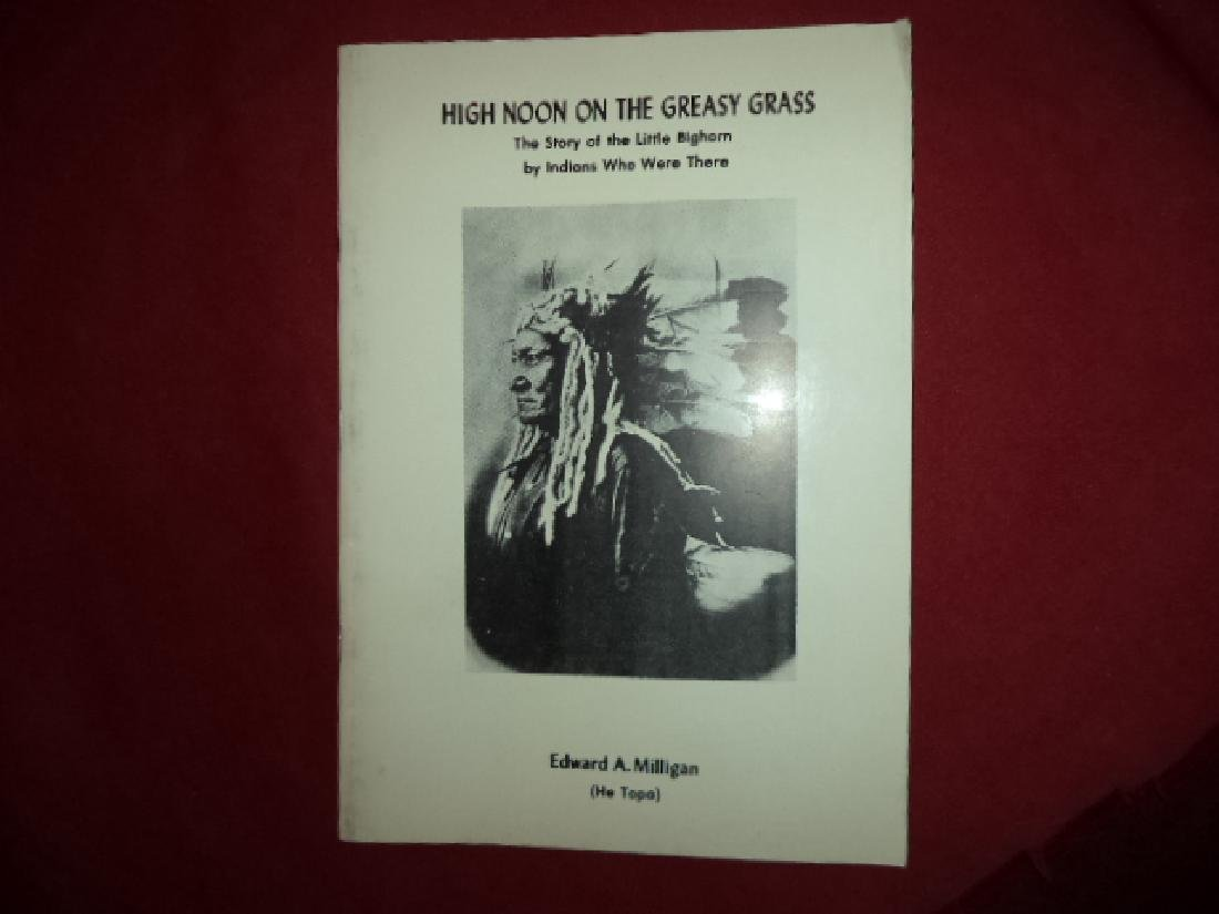 High Noon on Greasy Grass Signed by author