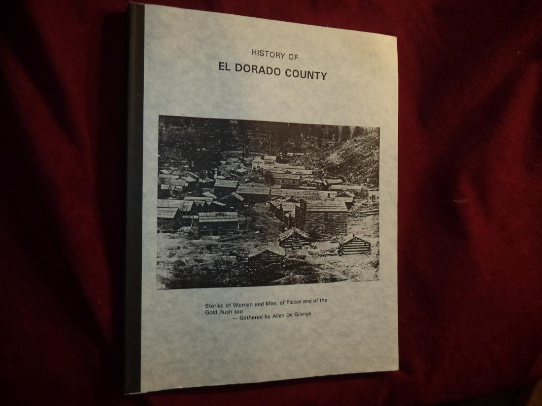 History of El Dorado County First edition De Grange