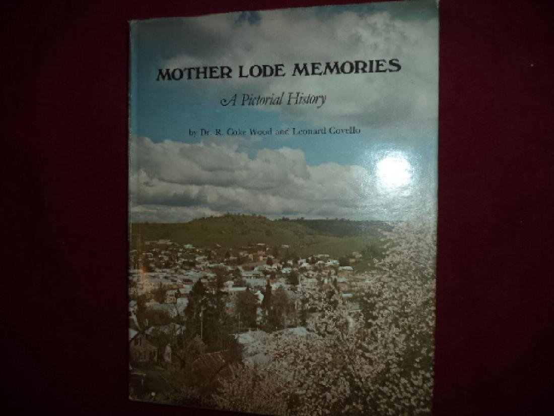 Mother Lode Memories Inscribed author Pictorial History