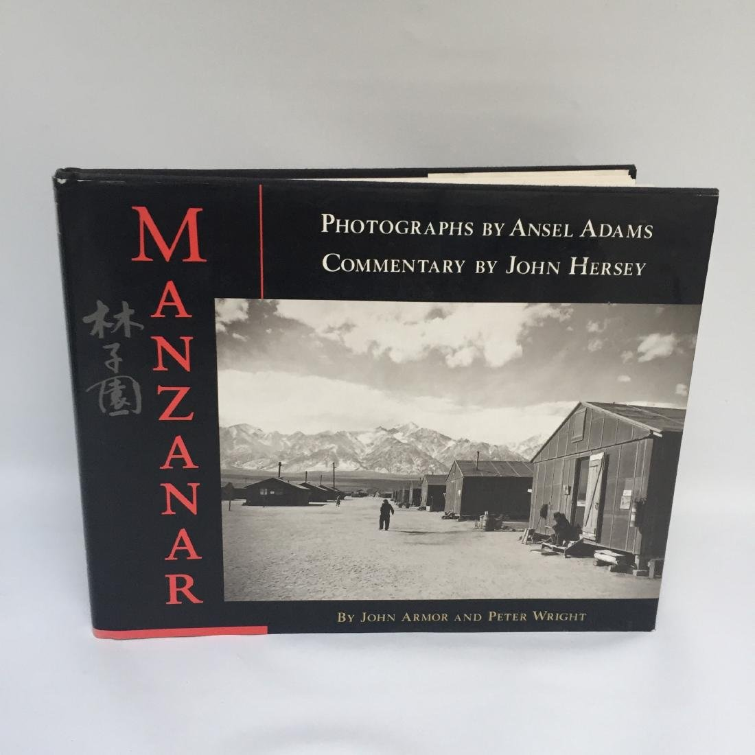 Manzanar John Armor and Peter Wright First Edition