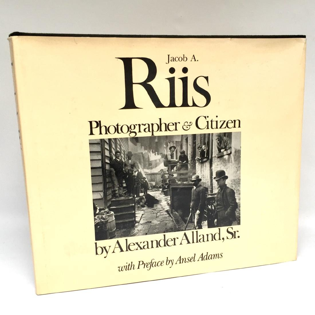 Jacob A. Riis Photographer & Citizen First Edition