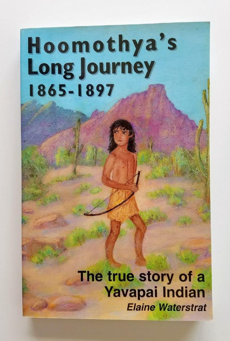 SIGNED - Hoomothya's Long Journey 1865-1897 Yavapai