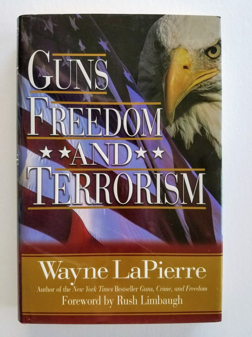 SIGNED - NRA, Guns, Freedom & Terrorism Wayne LaPierre