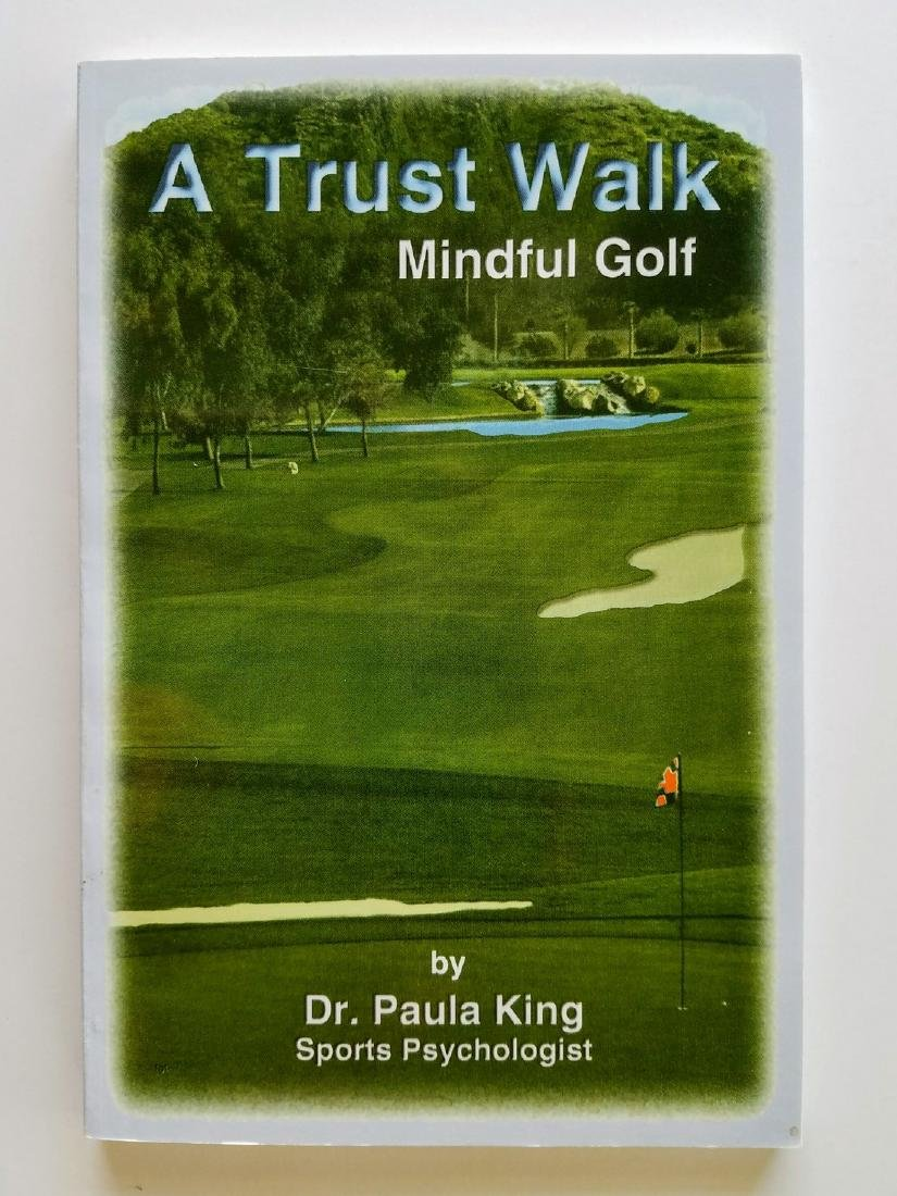 A Trust Walk. Mindful Golf. SIGNED! Dr. Paula King.