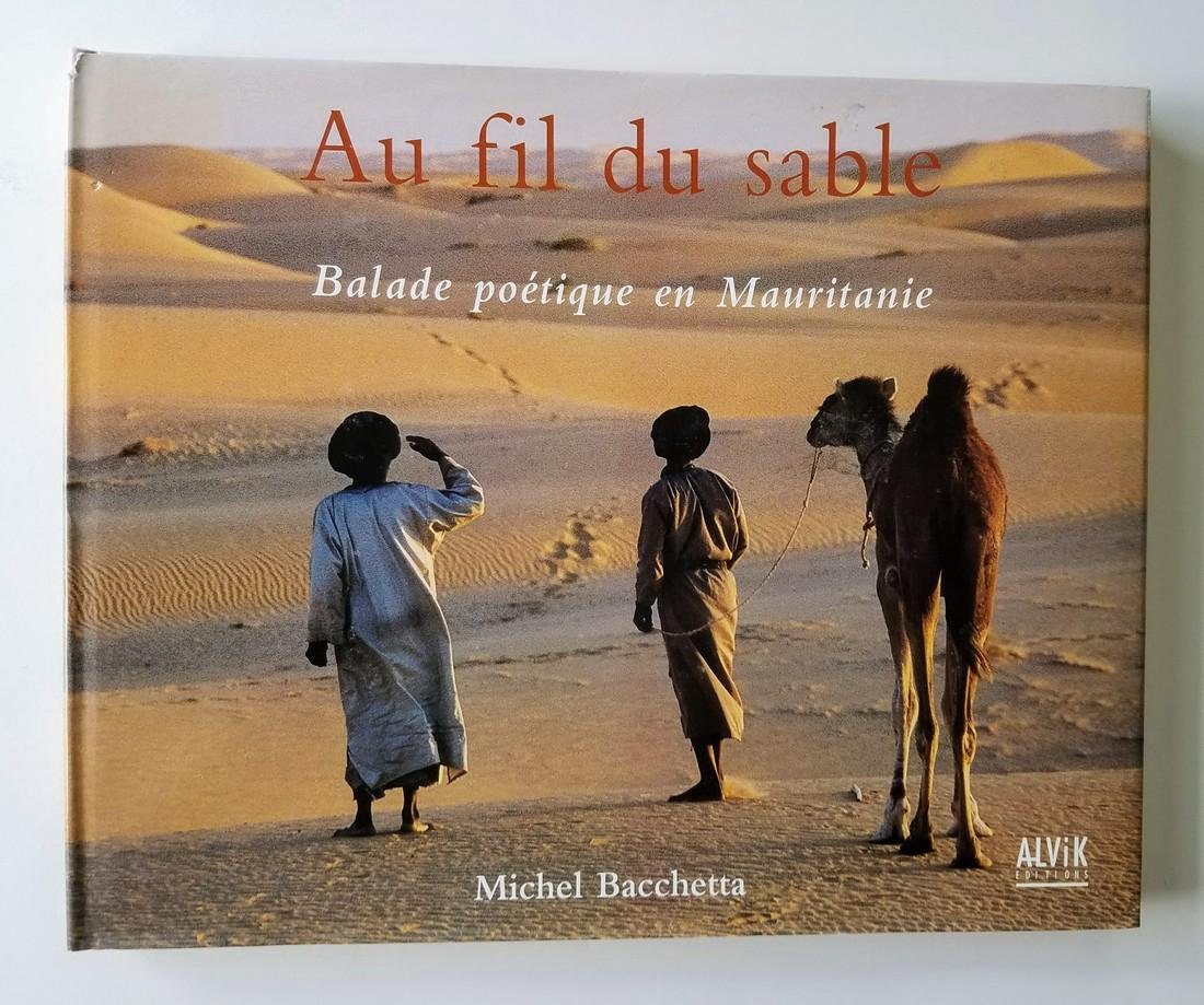 SIGNED - Au fil du sable. Balade poetique en Mauritanie