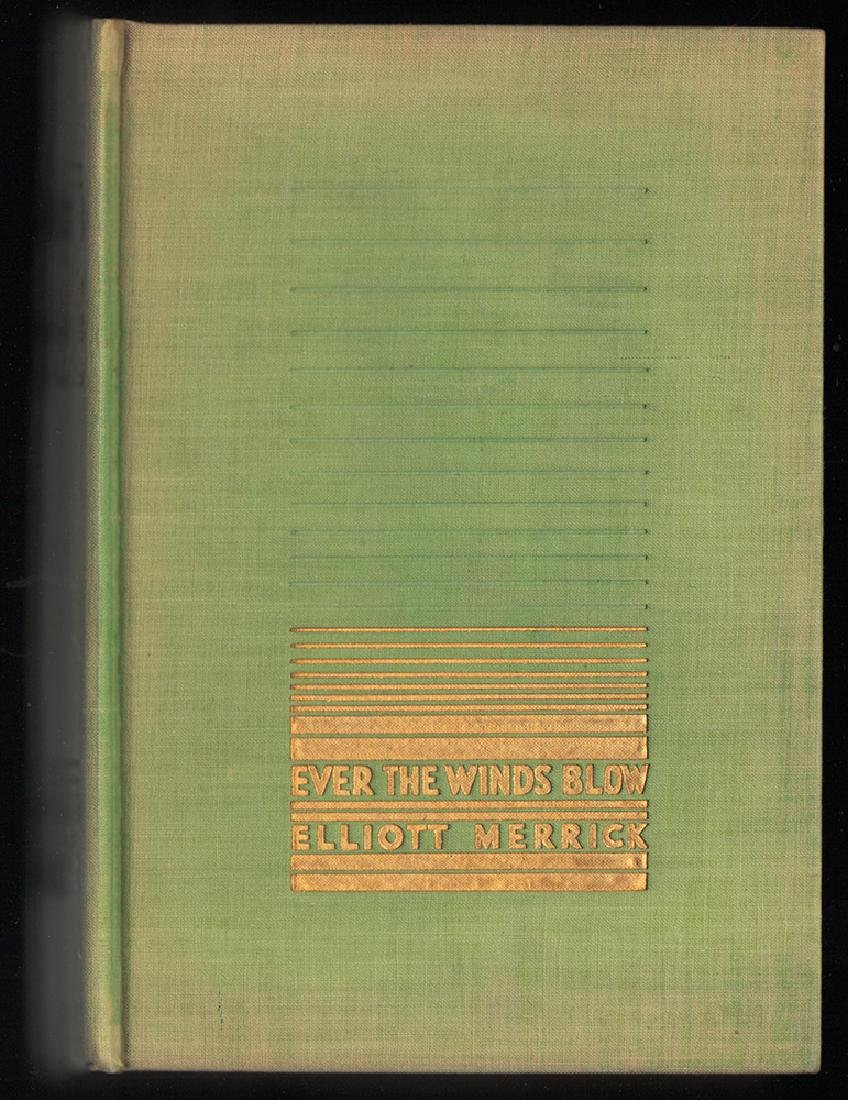 First Edition Ever the Winds Blow by Elliott Merrick