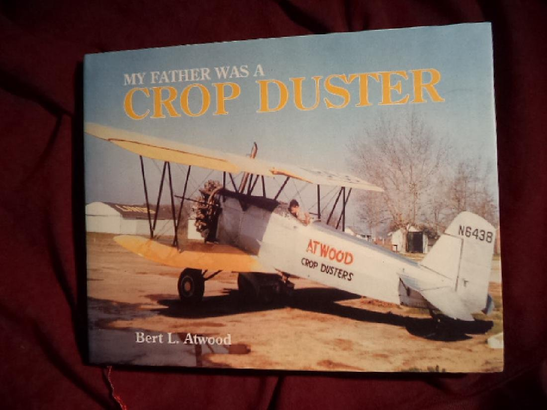 The Story of Atwood Crop Dusters. Atwood, Bert L.