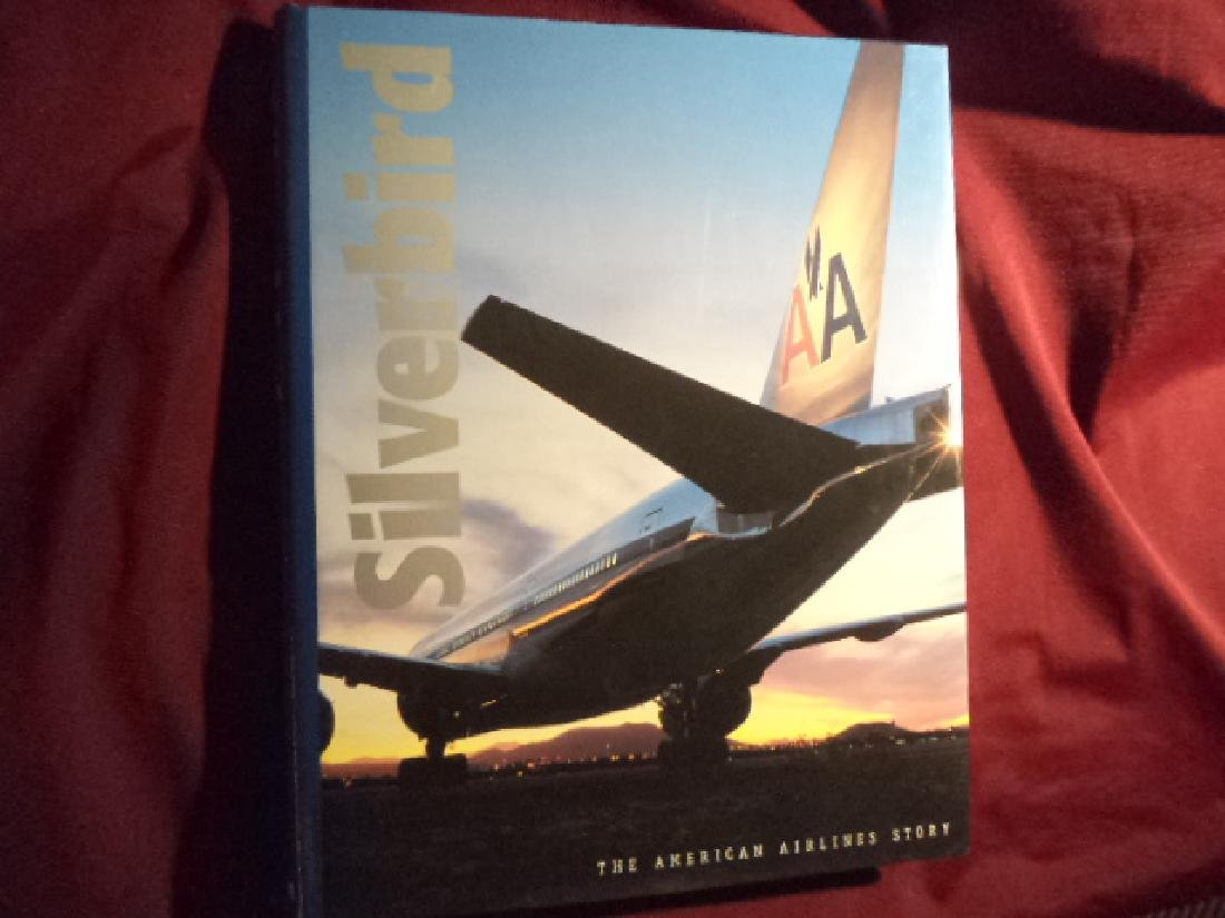 Silverbird. The American Airlines Story. Bedell, Don.