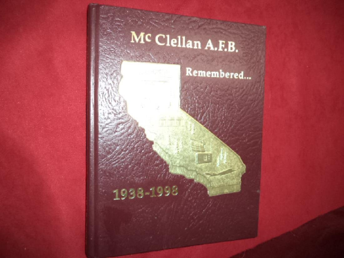 McClellan A.F.B. Remembered. 1938-1998 60th Anniversary
