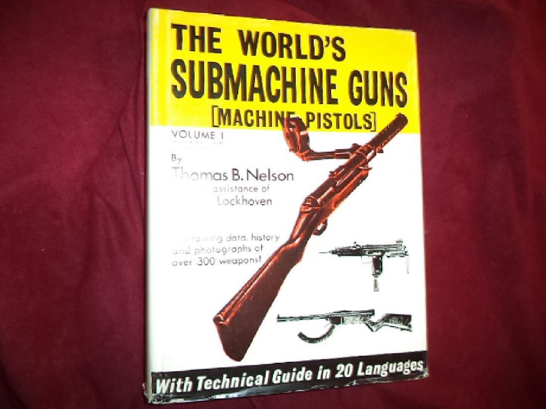 The World's Submachine Guns [Machine Pistols]. Volume I