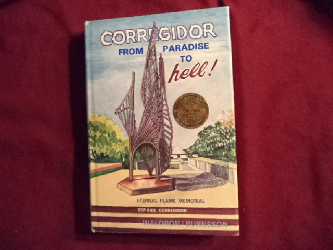 Corregidor, From Paradise to Hell. Inscribed by author