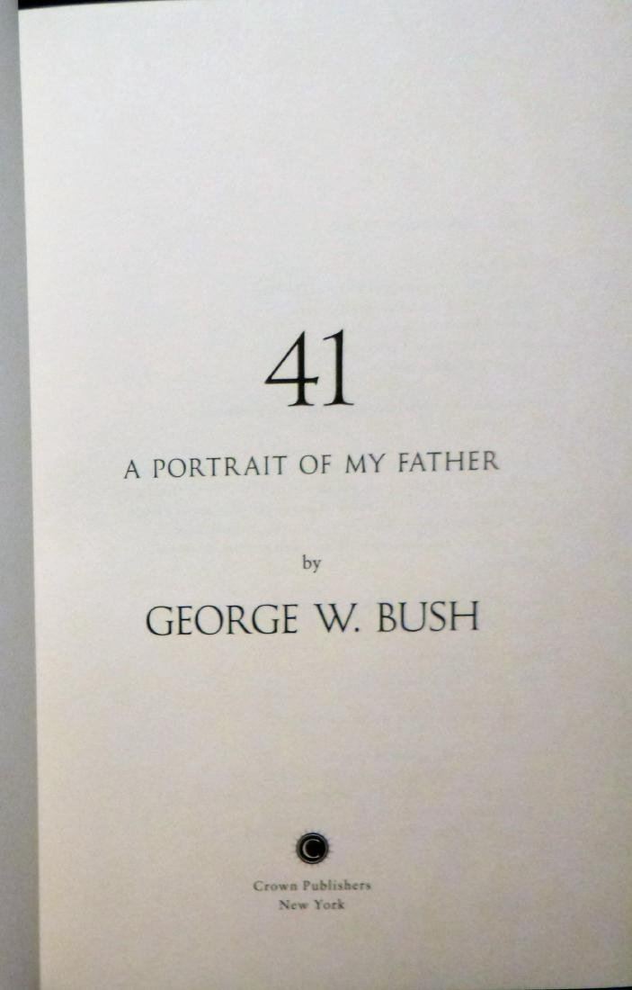 41: A Portrait Of My Father- Signed G.W. Bush - 3