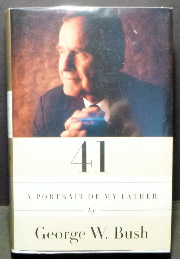 41: A Portrait Of My Father- Signed G.W. Bush - 6