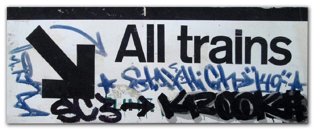 """STAYHIGH 149 - """"All Trains"""" Tags on NYC Train Sign"""