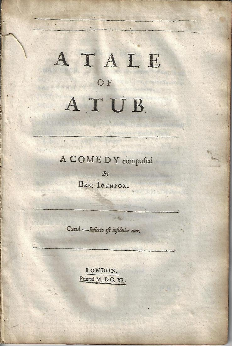 1640 A Tale of the Tub. A Comedy Composed by Ben Jonson