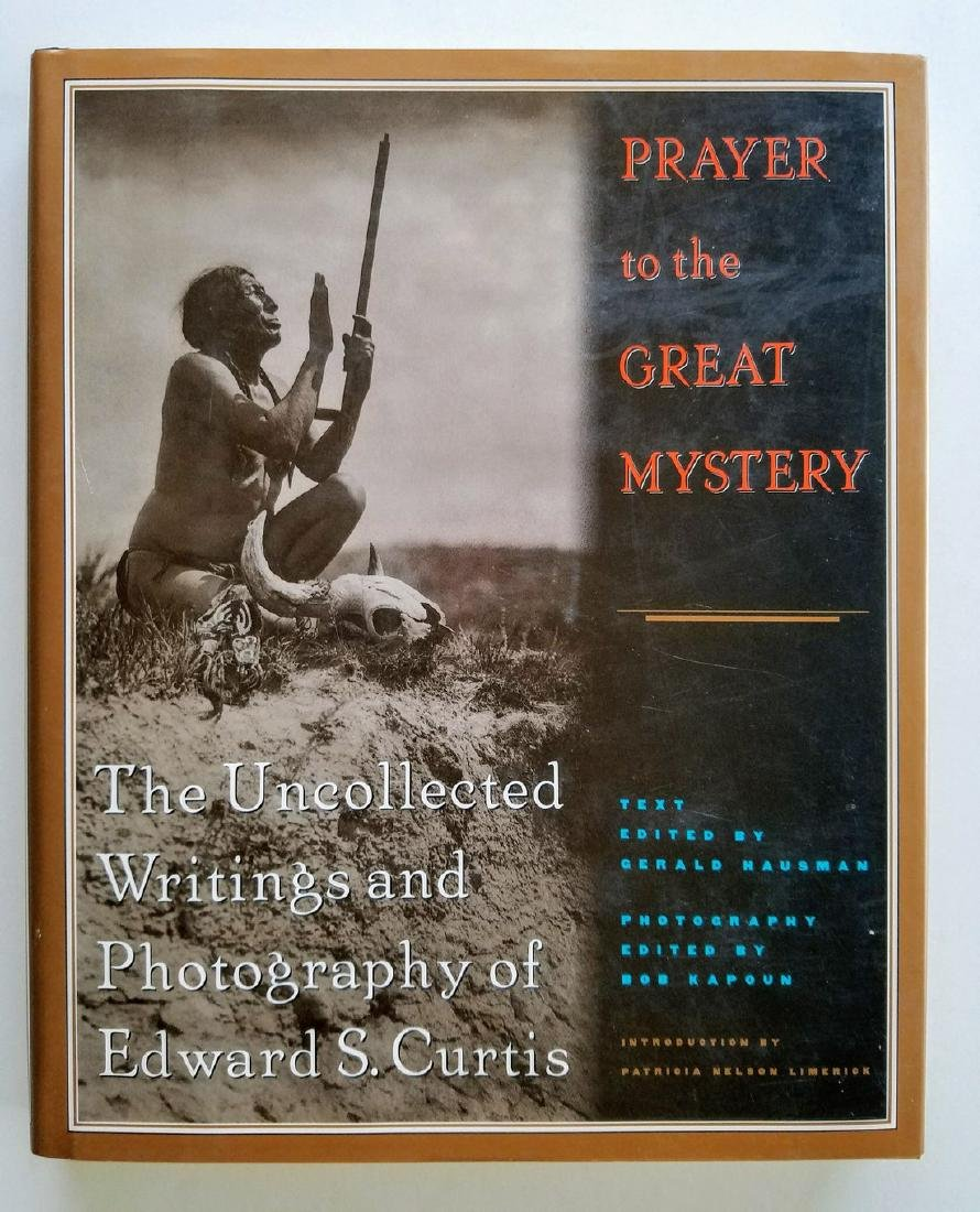 Prayer to the Great Mystery Writings Edward S. Curtis