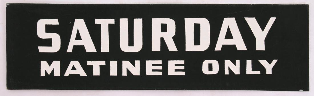Saturday Matinee Only Sign