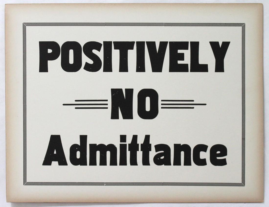 Vintage Positively No Admittance Sign