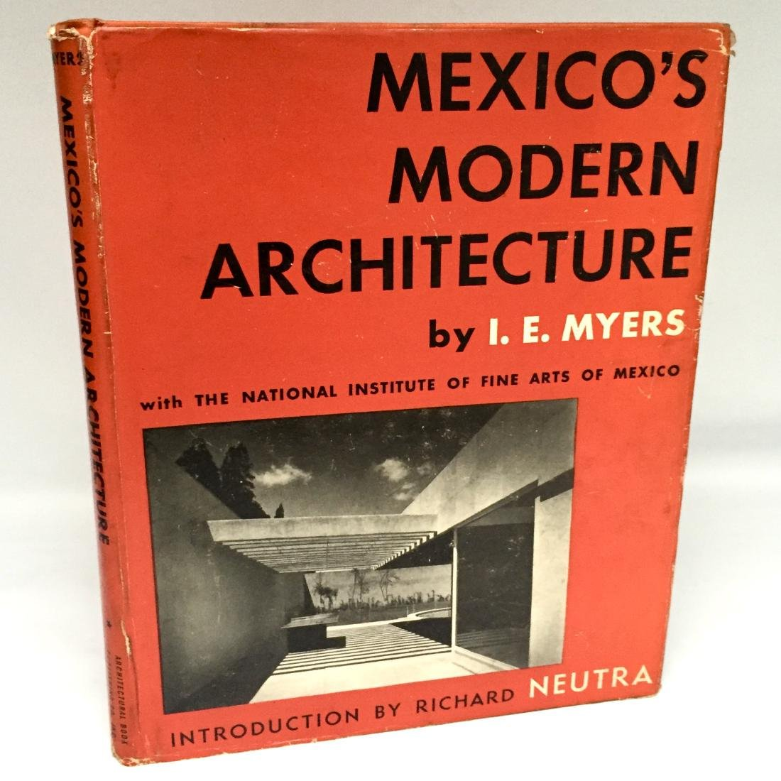 Mexico's Modern Architecture I.E. Myers 1952 First Ed