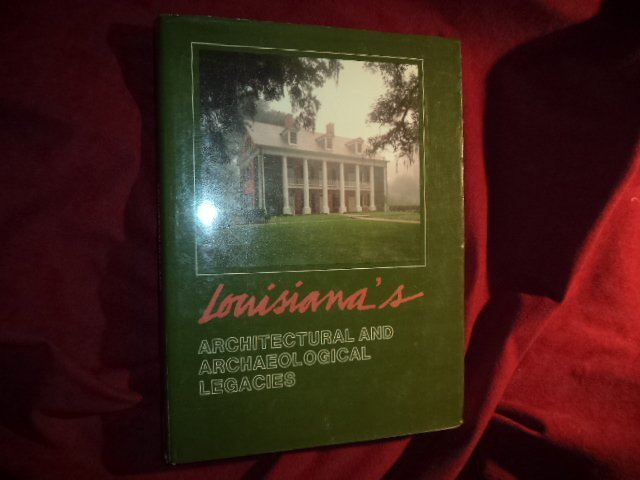 Louisiana's Architectural & Archaeological Legacies