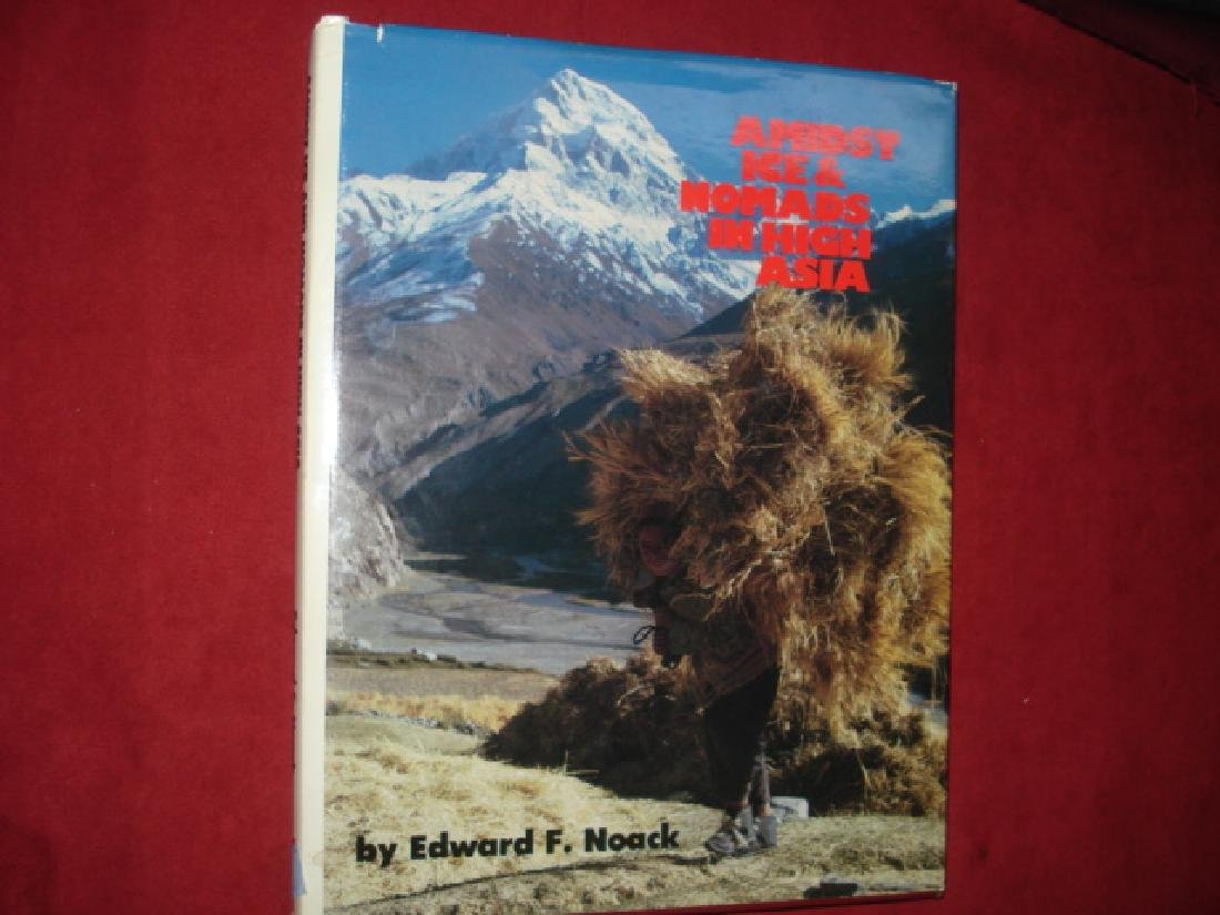 Amidst Ice Nomads in High Asia Signed by Author Edward