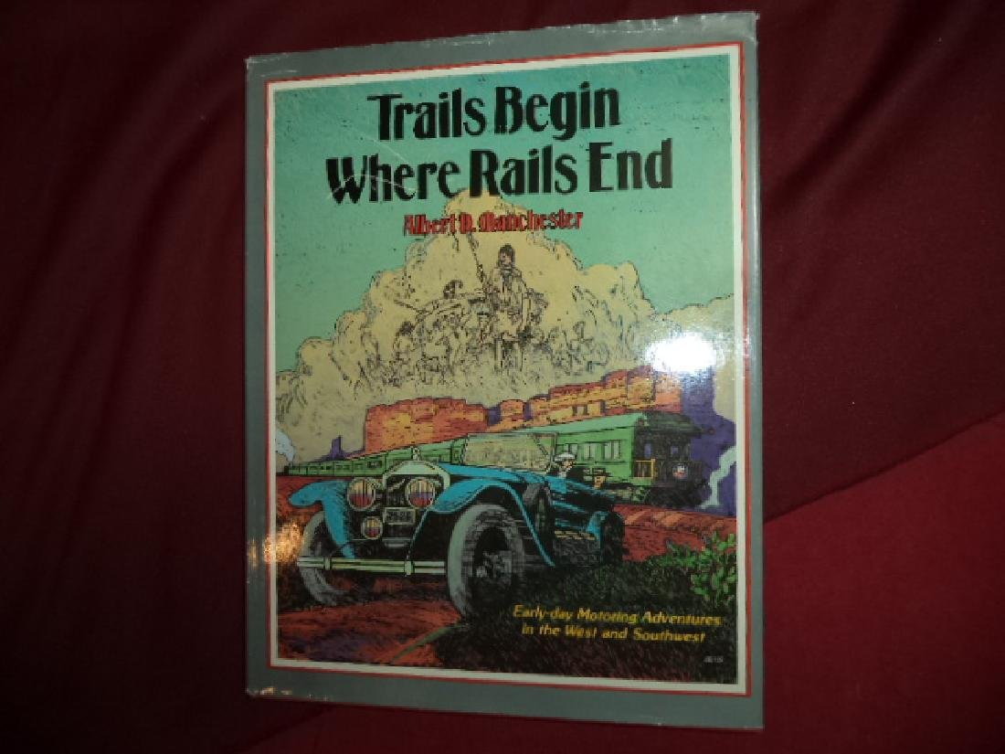 Trails Begin Where Rails End Early Motoring Adventures