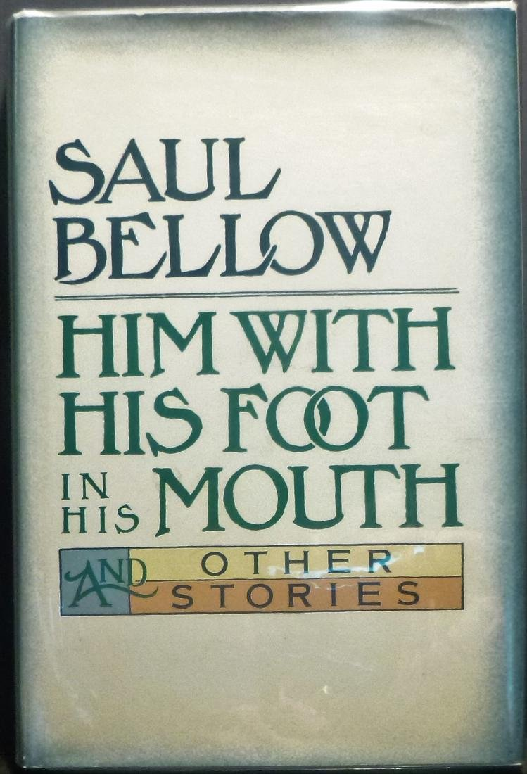 With His Foot In His Mouth Saul Bellow SIGNED 1st Ed