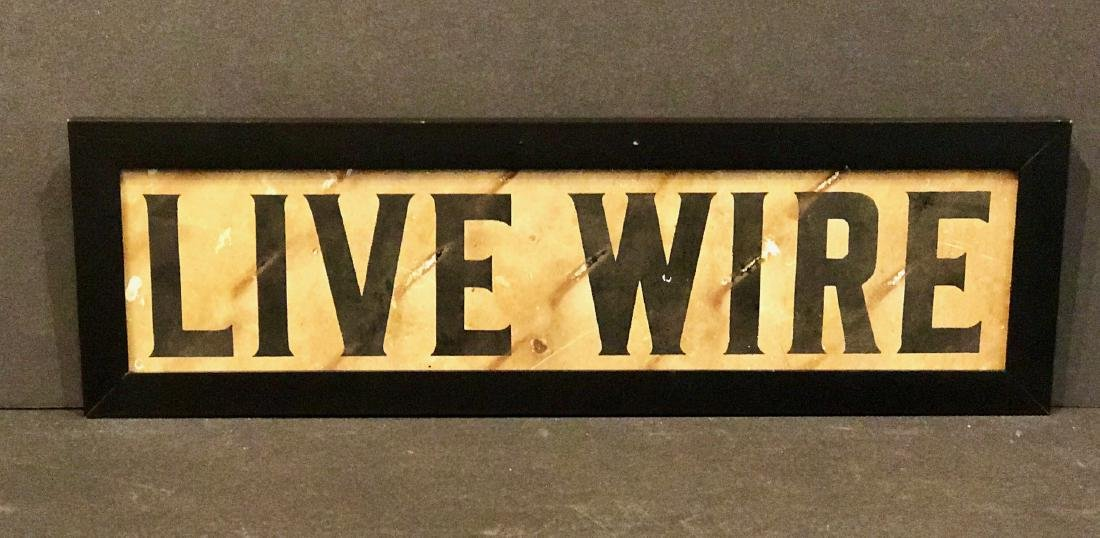 Live Wire Sign, C. 1940