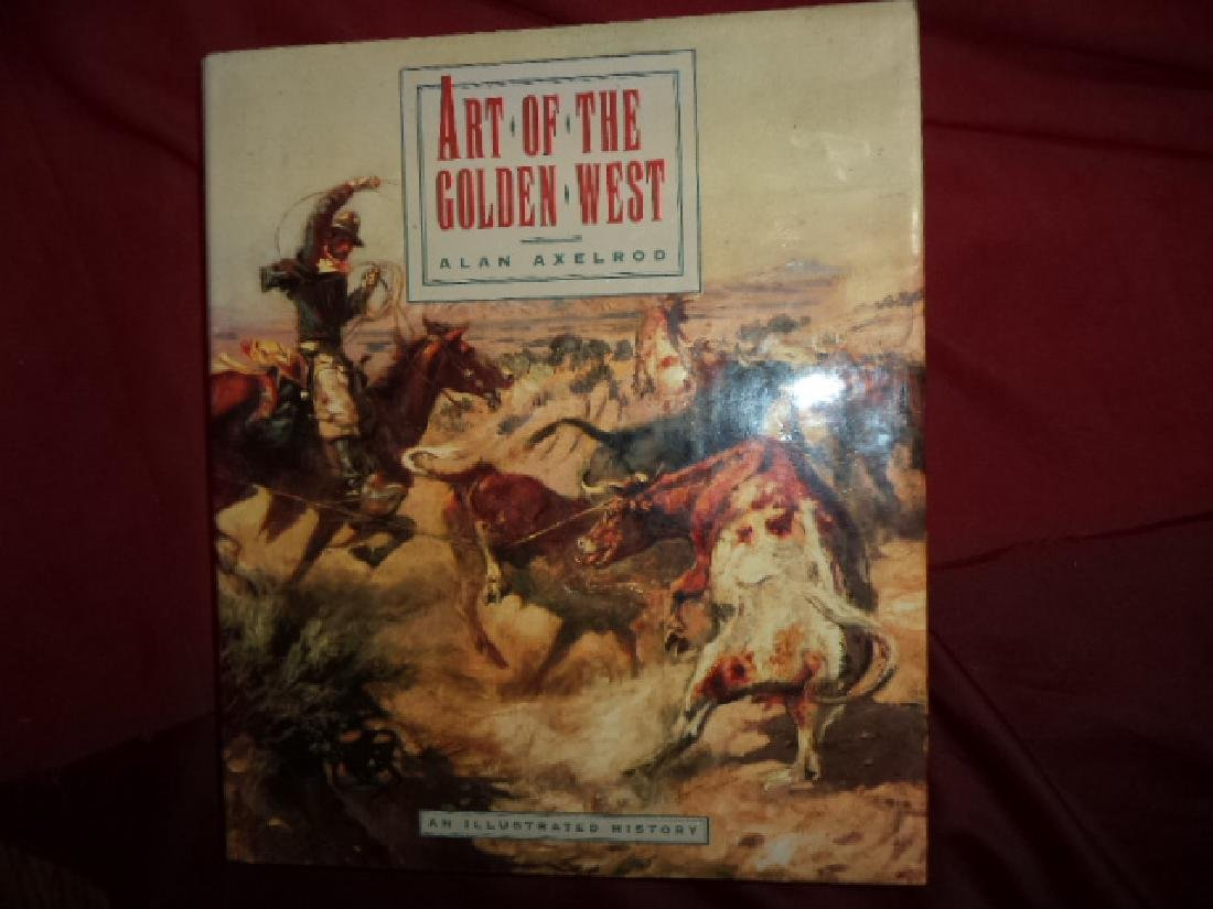 Art of the Golden West. An Illustrated History.