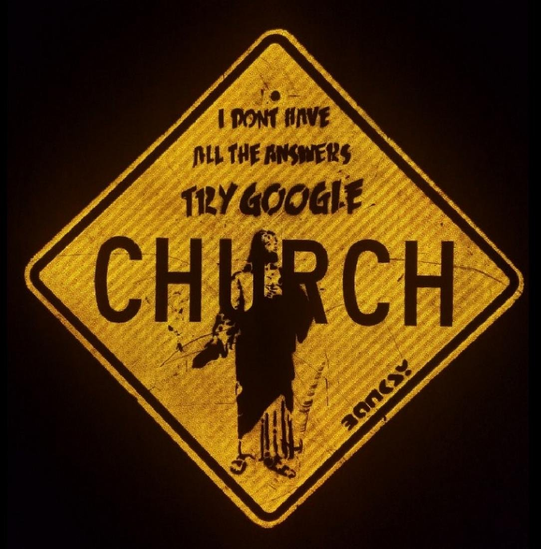BANKSY street art, on CHURCH Sign Traffic, try google