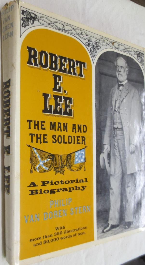"""Robert E. Lee """"The Man and the Soldier; A Pictorial"""