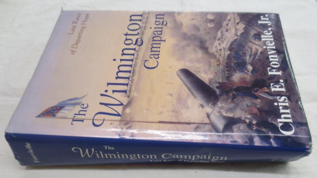 The Wilmington Campaign: Last Rays of Departing Hope