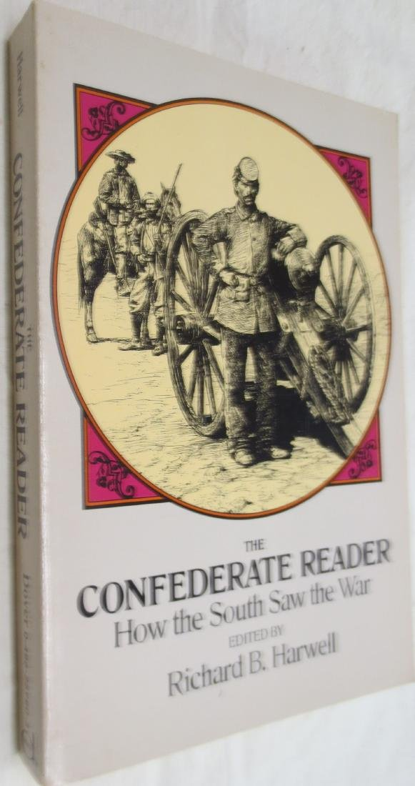 The Confederate Reader: How the South Saw the War