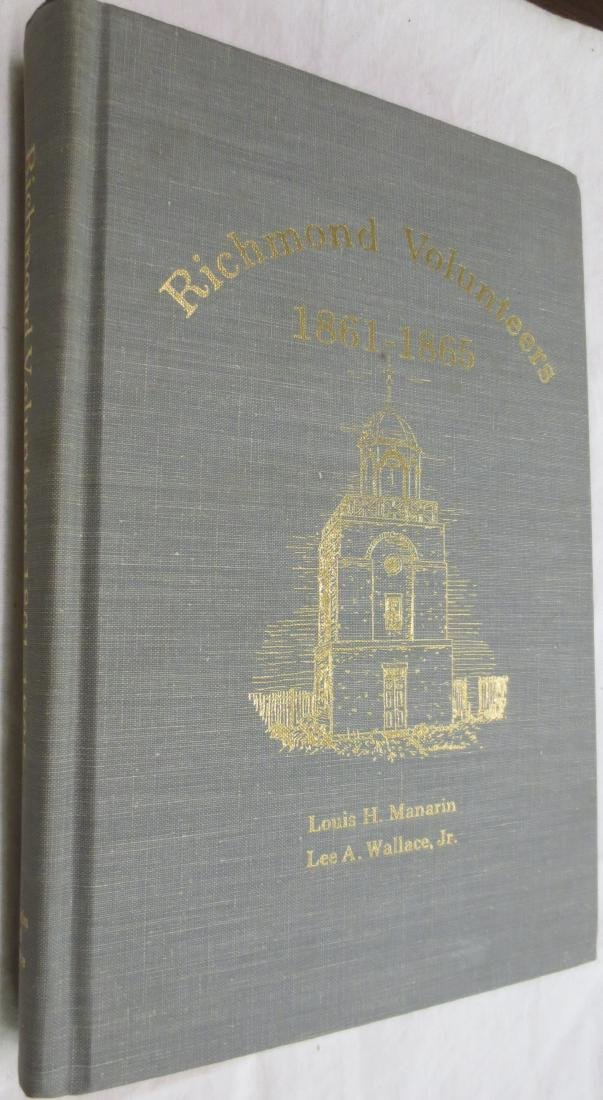 Richmond Volunteers 1861-1865 Louis H. Manarin & Lee A.