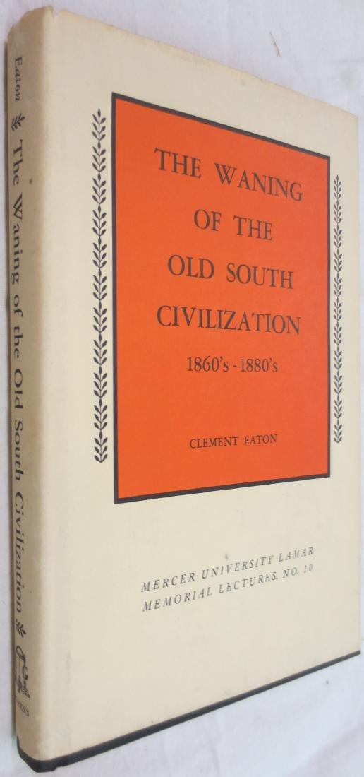 The Waning of the Old South Civilization 1860's-1880's