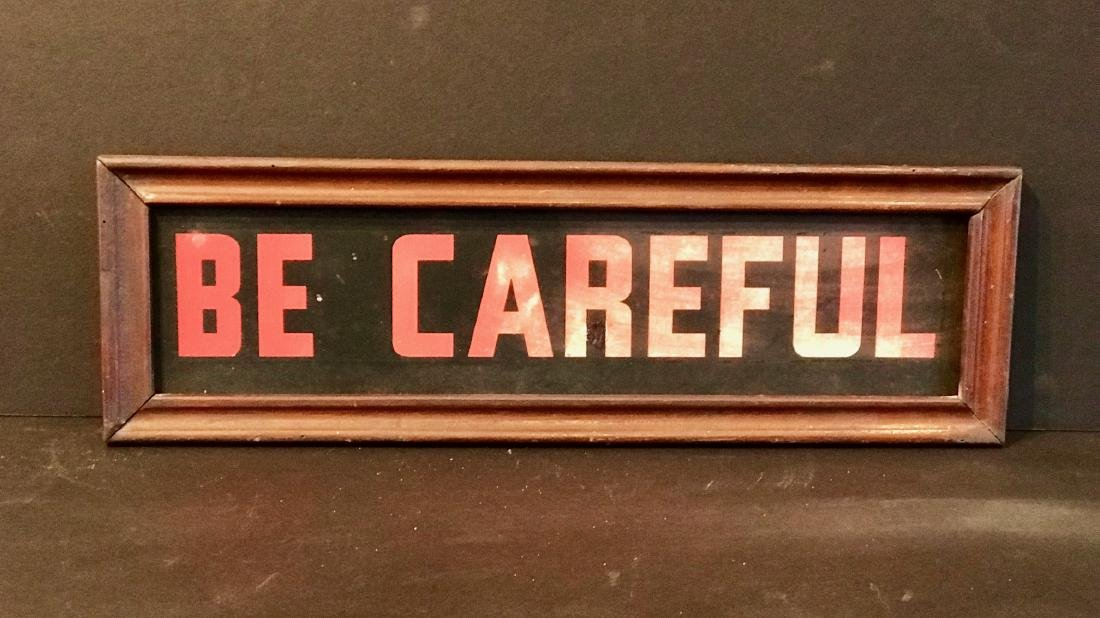 Be Careful Sign, Early 20th Century