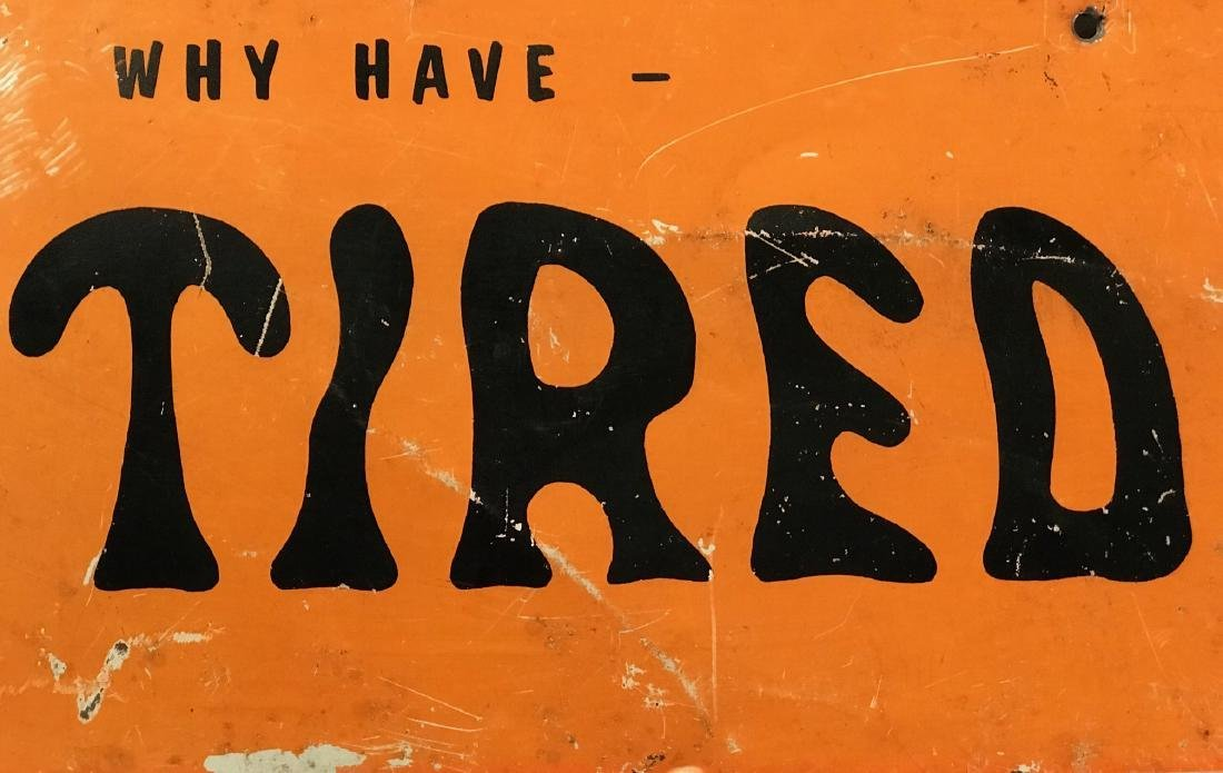 Why Have Tired Feet? Sign, Mid 20th Century - 2