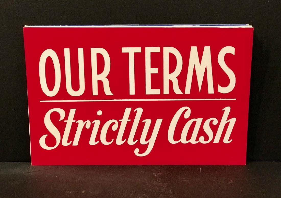 Our Terms Strictly Cash Sign, C 1940