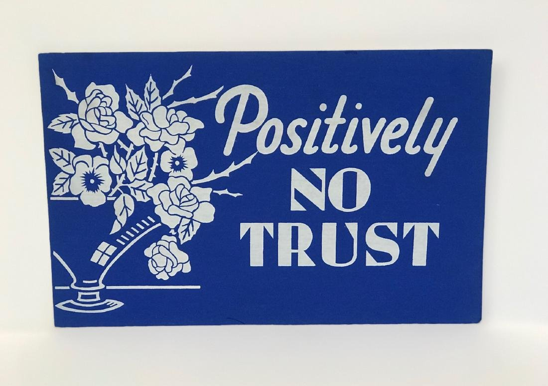 Positively No Trust (=credit) Sign, C 1940
