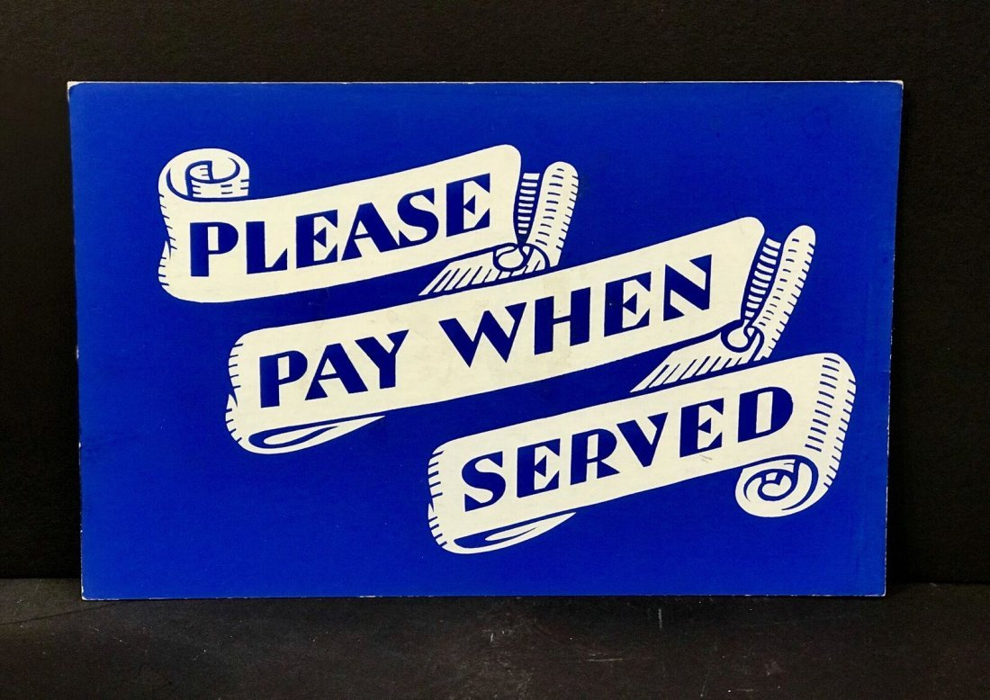 Please Pay When Served Sign, C 1940