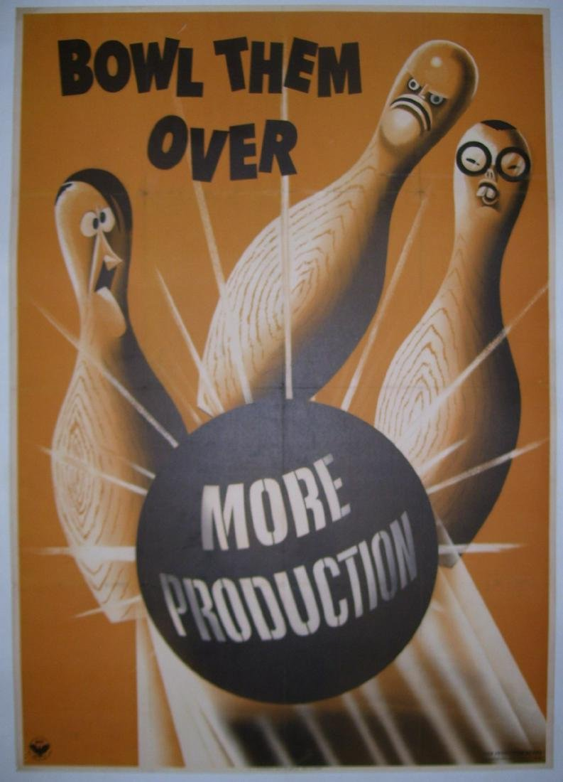 Bowl Them Over - More Production WWII Poster