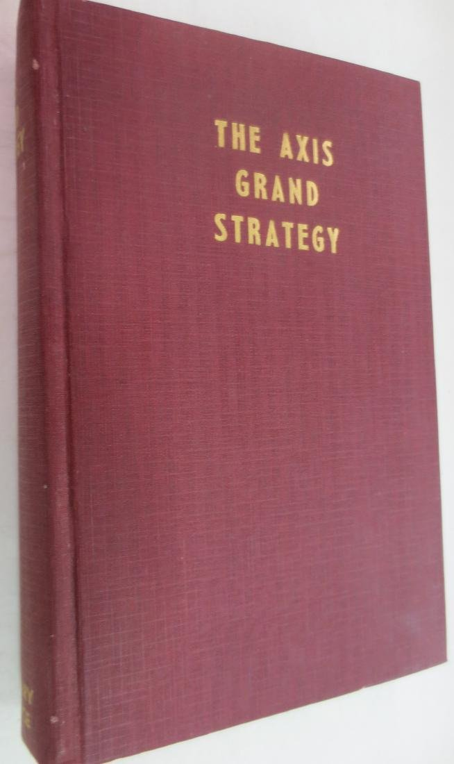 The Axis Grand Strategy; Blueprints for the Total War,