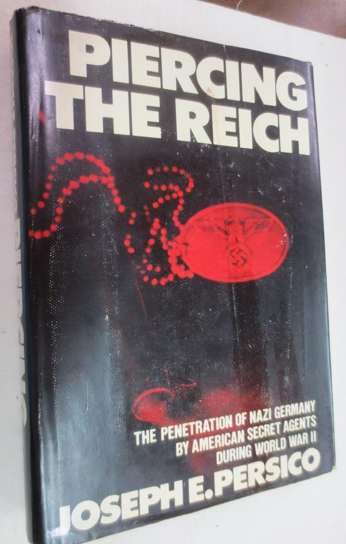 Piercing the Reich; The Penetration of Nazi Germany by