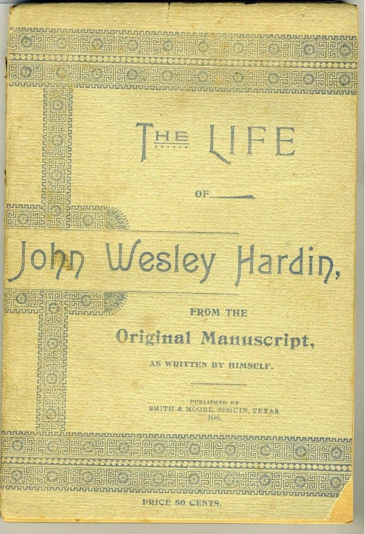 BOOK – THE LIFE OF JOHM WESLEY HARDIN – FIRST ED. 1896