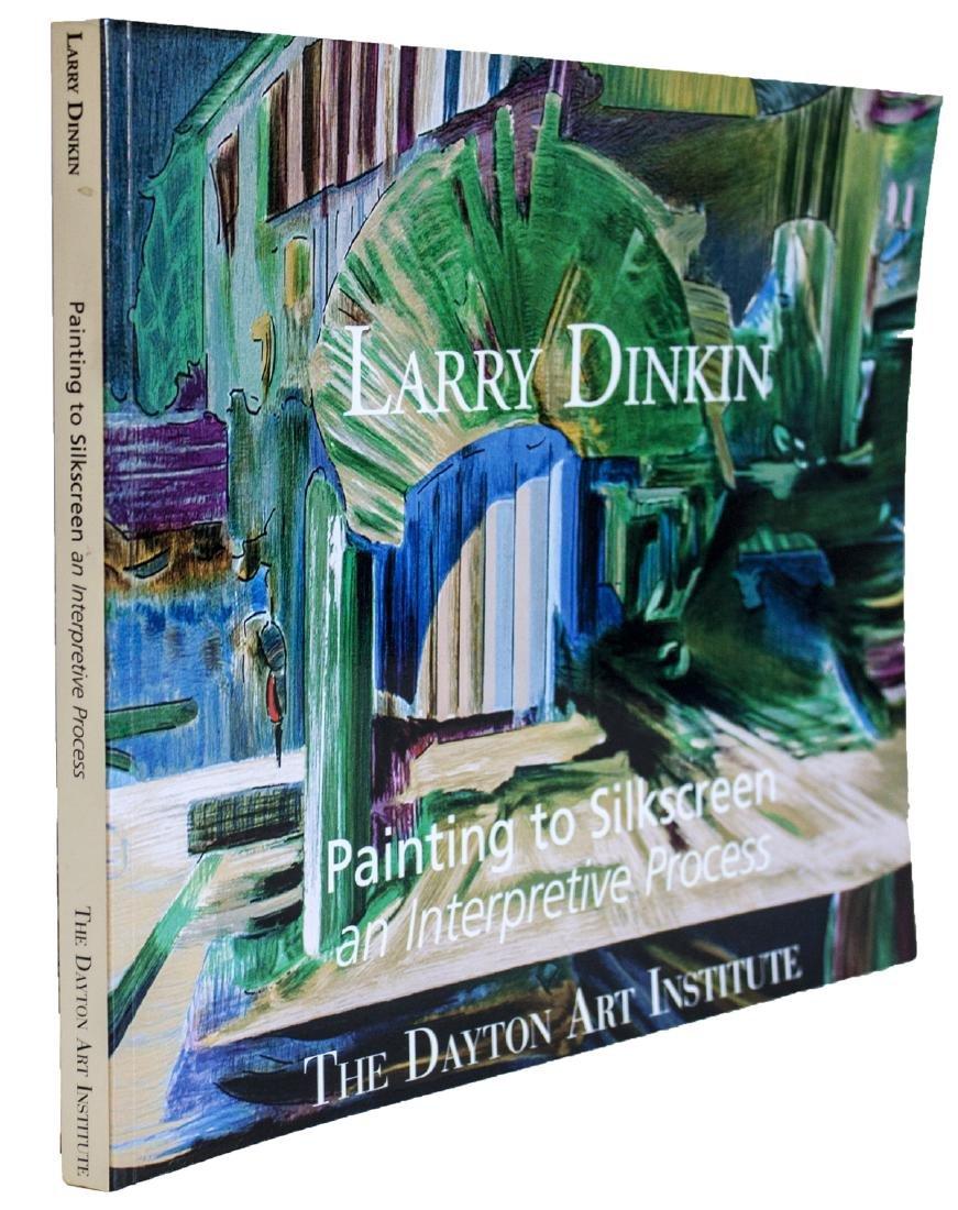 Larry Dinkin, Painting to Silkscreen: An Interpretive