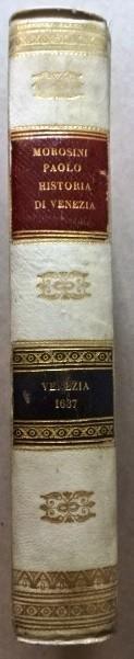 1637 Historia Della Citta e Republica Venetia