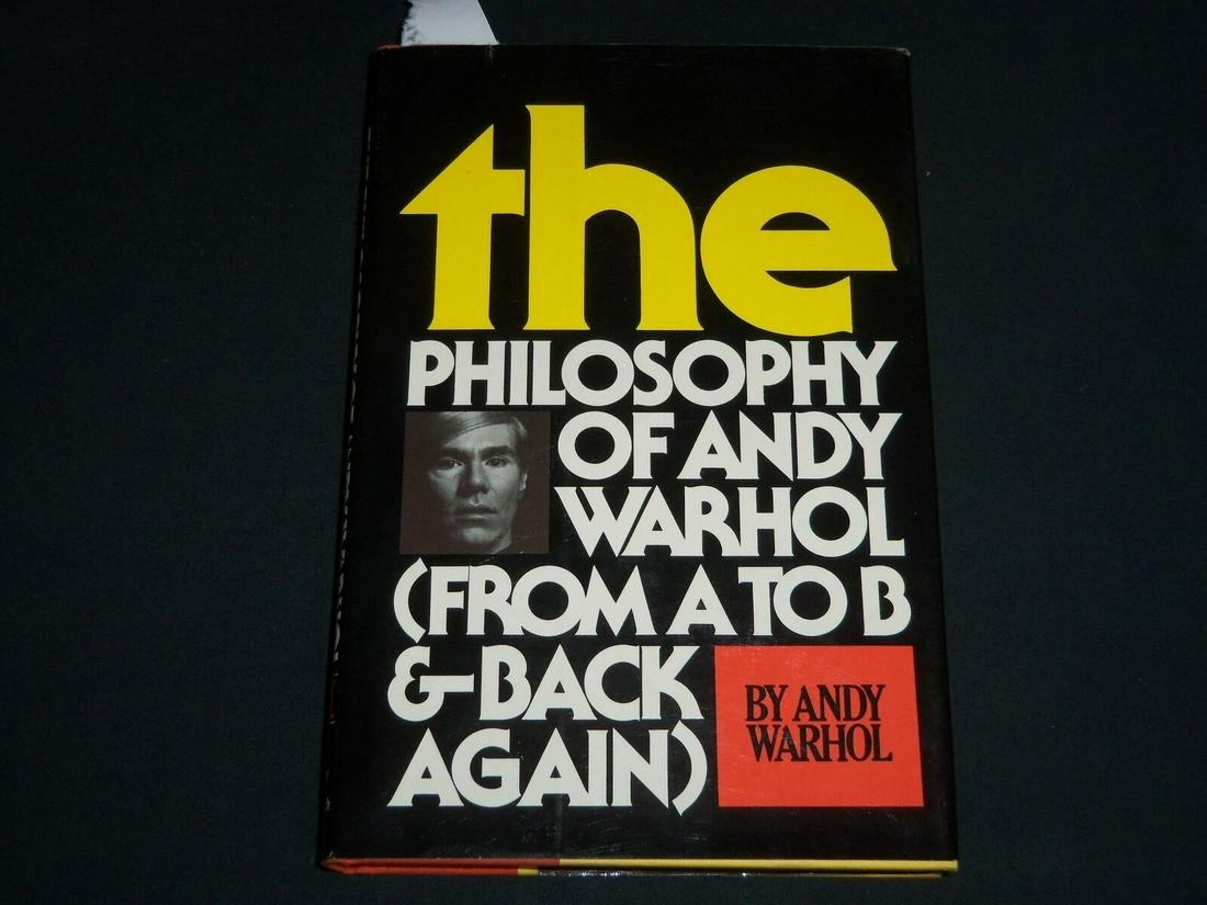 1975 THE PHILOSOPHY OF ANDY WARHOL FROM A TO B